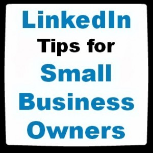 LinkedIn tips for small businesses