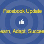 Facebook Update Learn Adapt Succeed