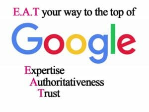 E.A.T Your Way To The Top Of Google